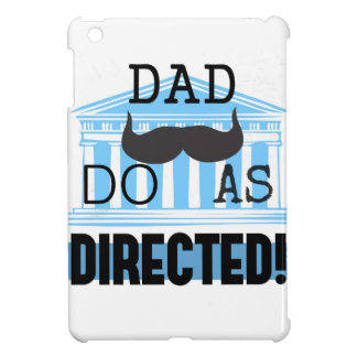 "Dad ""Do As Directed"" iPad Mini case"