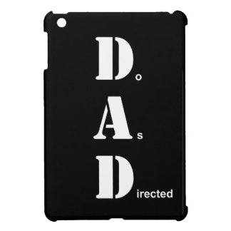 DAD, Do As Directed iPad Mini Cover