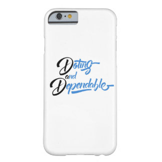 DAD-Doting and Dependable iPhone 6 Case
