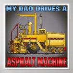 Dad Drives A Asphalt Paving Machine Poster Print