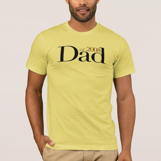 Dad Est 2008 T-Shirt