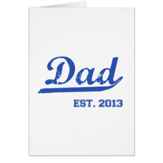 DAD EST. 2013 NEW DADDY BABY FATHER'S DAY GIFT GREETING CARD