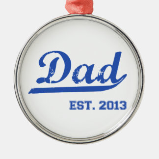 DAD EST. 2013 NEW DADDY BABY FATHER'S DAY GIFT ROUND METAL CHRISTMAS ORNAMENT