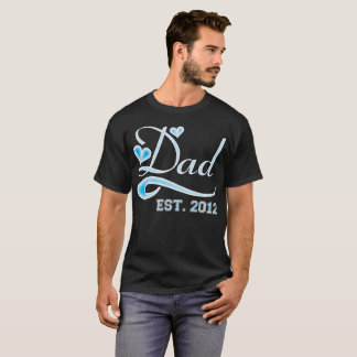 Dad Established 2012 Happy Fathers Day T-Shirt