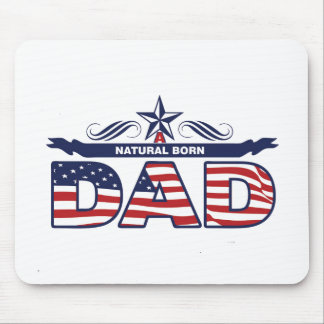 Dad, Father, A Natural Born Dad Mouse Pad