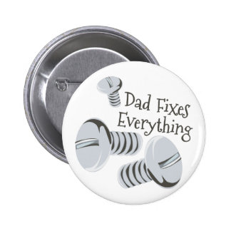Dad Fixes Everything 2 Inch Round Button