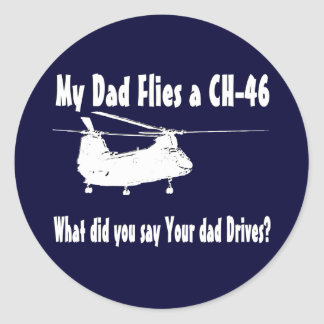 Dad Flies a CH-46 Helicopter Classic Round Sticker