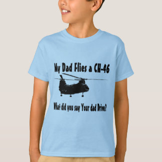 Dad Flies a CH 46 Helicopter T-Shirt