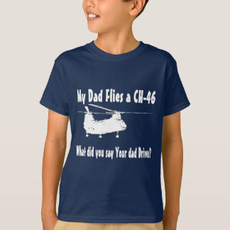 Dad Flies a CH-46 Helicopter T-Shirt