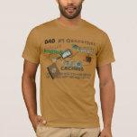 Dad Geocache Fever T-Shirt