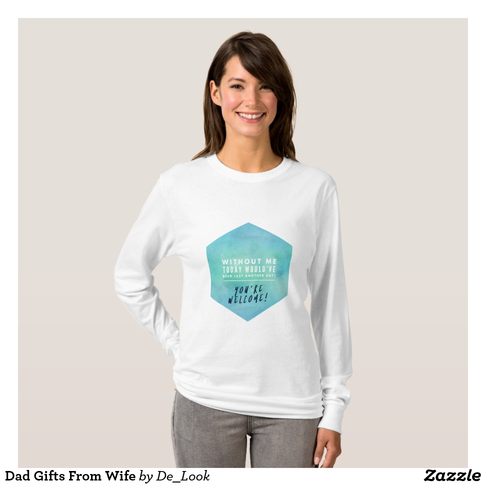 Dad Gifts From Wife T-Shirt - Best Selling Long-Sleeve Street Fashion Shirt Designs