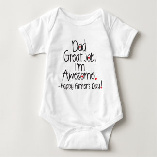 Dad Great Job I'm Awesome. Happy Father's Day Baby Bodysuit