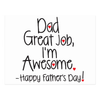 Dad Great Job I'm Awesome. Happy Father's Day Postcard