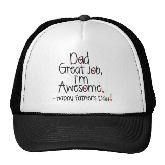 Dad Great Job I'm Awesome. Happy Father's Day Trucker Hat