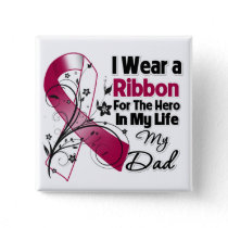 Dad Hero in My Life Head Neck Cancer Pinback Button