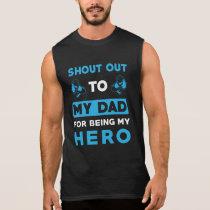 Dad Hero Saying Father's Day Gift Sleeveless Shirt