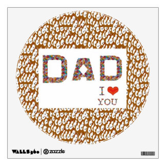 Dad I LOVE U ABSTRACTS Sparkle PRINT Wall Decal