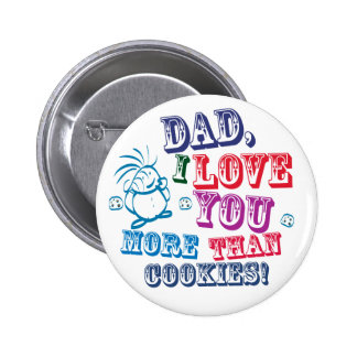 Dad I Love You More Than Cookies! Pin