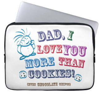 Dad I Love You More Than Cookies! Computer Sleeve