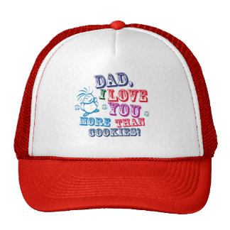 Dad, I love you more than cookies! Trucker Hat