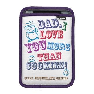Dad I Love You More Than Cookies! iPad Mini Sleeves