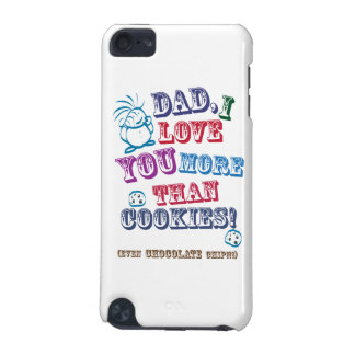 Dad I Love You More Than Cookies! iPod Touch (5th Generation) Case