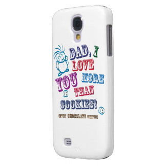 Dad I Love You More Than Cookies! Samsung Galaxy S4 Cover