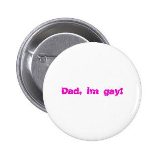 Dad, im gay! pins