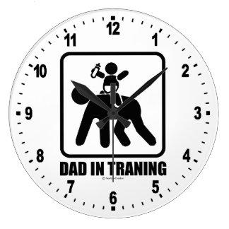 Dad in training large clock