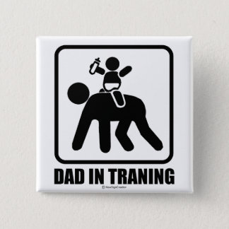 Dad in training pinback button