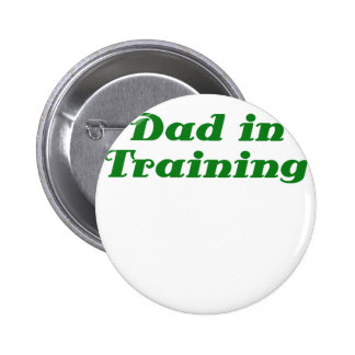 Dad in Training Pinback Buttons