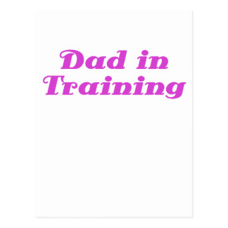 Dad in Training Post Cards