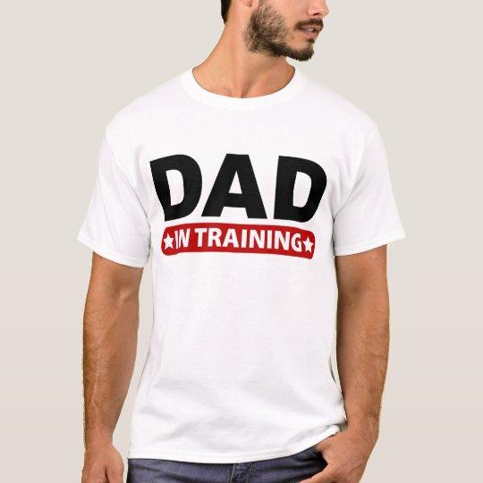 Dad In Training T-Shirt