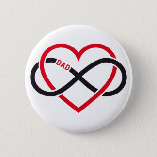 Dad infinity heart for Father's day Pinback Button