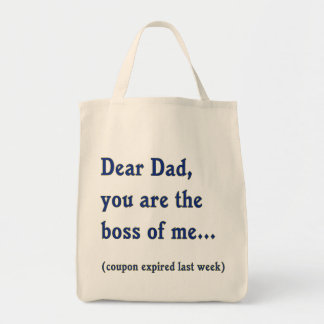 Dad is Boss of Me Grocery Tote Bag