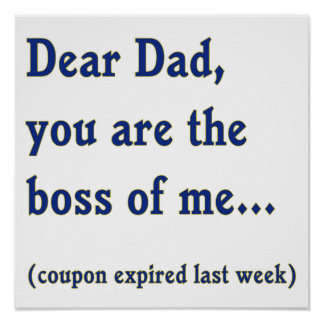 Dad is Boss of Me Poster