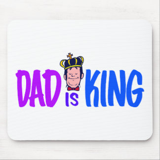 Dad Is King Mouse Pad