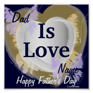 Dad Is Love Poster-Customize Poster