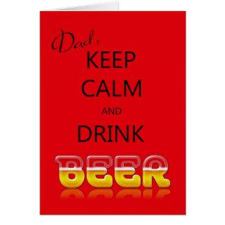 Dad, Keep calm and drink beer birthday card
