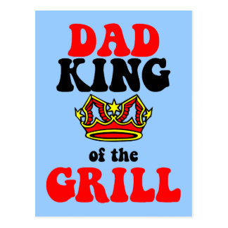 dad king of the grill fathers day postcard