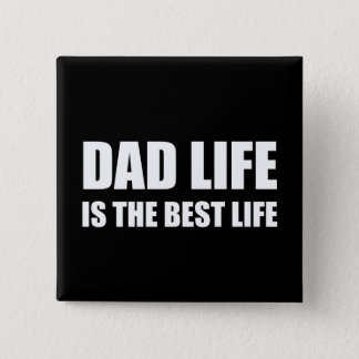 Dad Life Best Life Button