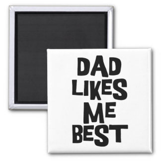 Dad Likes Me Best 2 Inch Square Magnet