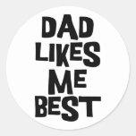Dad Likes Me Best Round Sticker