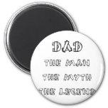 Dad Man Myth Legend 02 Refrigerator Magnet