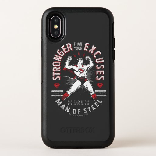 Dad, Man Of Steel   Stronger Than Your Excuses OtterBox Symmetry iPhone X Case