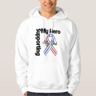 Dad - Military Supporting My Hero Hoodie