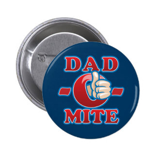 Dad-O-Mite Pinback Button