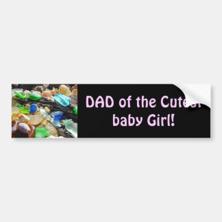 Dad of Cutest Baby Girl bumper stickers Dads