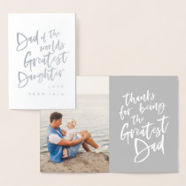 dad of the worlds greatest daughter fathers day foil card