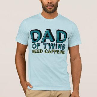 Dad of Twins NEED Caffeine T-Shirt